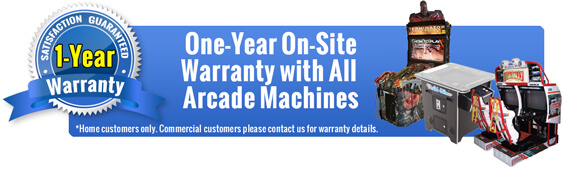 Full One Year Warranty on Arcade Machines