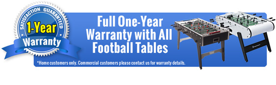 Full One Year Warranty on Football Tables