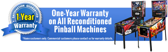 One Year Warranty on All Reconditioned Pinball Machines