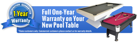 One Year Warranty on All Pool Tables